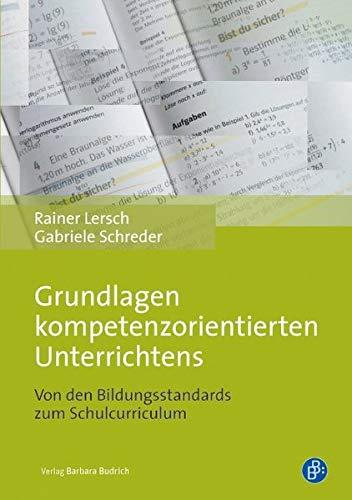 9783847400707: Grundlagen kompetenzorientierten Unterrichtens: Von den Bildungsstandards zum Schulcurriculum