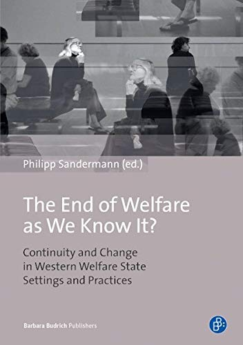 9783847400752: The End of Welfare as We Know It?: Continuity and Change in Western Welfare State Settings and Practices