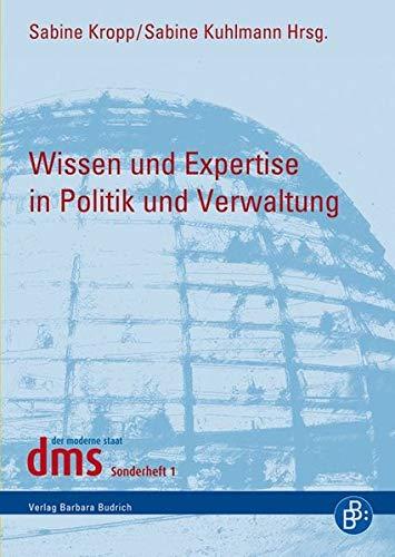 Wissen und Expertise in Politik und Verwaltung: Sabine Kropp