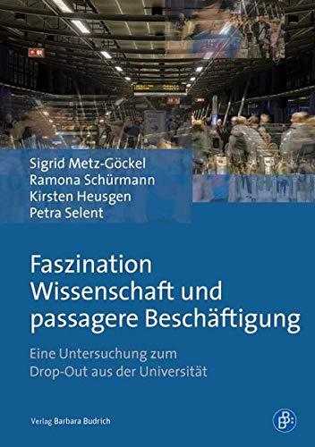 9783847401292: Faszination Wissenschaft und passagere Beschäftigung: Eine Untersuchung zum Drop-Out aus der Universität