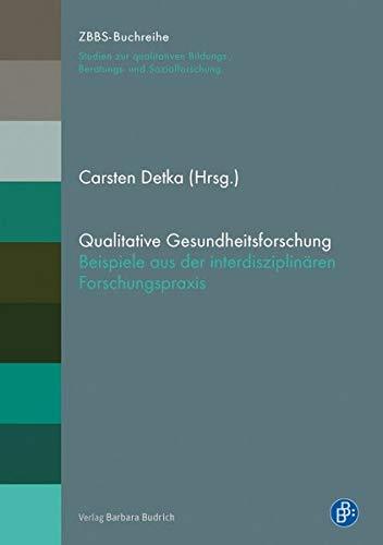 Qualitative Gesundheitsforschung: Beispiele aus der interdisziplinären Forschungspraxis (Paperback)