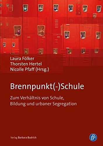 9783847401421: Brennpunkt(-)Schule: Zum Verhältnis von Schule, Bildung und urbaner Segregation