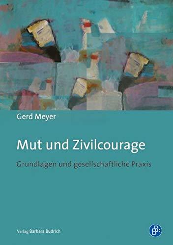 9783847401728: Mut und Zivilcourage: Grundlagen und gesellschaftliche Praxis