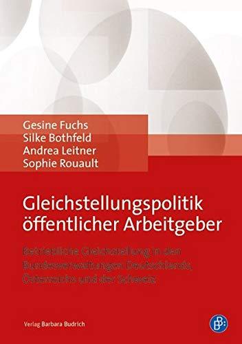 Gleichstellungspolitik à ffentlicher Arbeitgeber: Betriebliche Gleichstellung in den ...