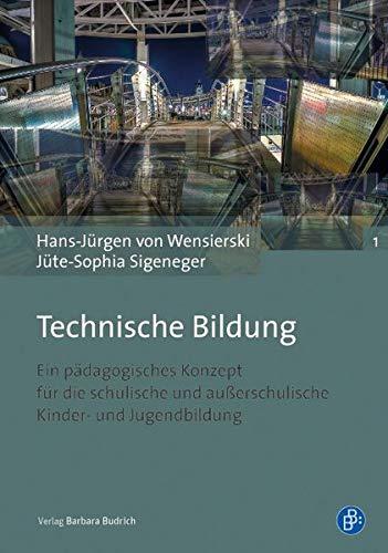 9783847406266: Technische Bildung: Ein pädagogisches Konzept für die schulische und außerschulische Kinder- und Jugendbildung