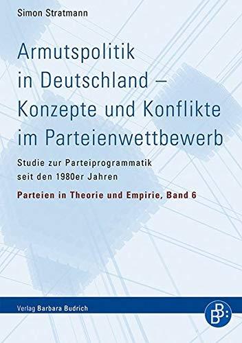Armutspolitik in Deutschland - Konzepte und Konflikte im Parteienwettbewerb: Simon Stratmann