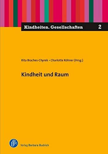 9783847406716: Kindheit und Raum (Kindheiten. Gesellschaften)