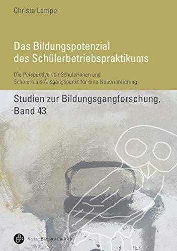 9783847406792: Das Bildungspotenzial des Schülerbetriebspraktikums: Die Perspektive von Schülerinnen und Schülern als Ausgangspunkt für eine Neuorientierung