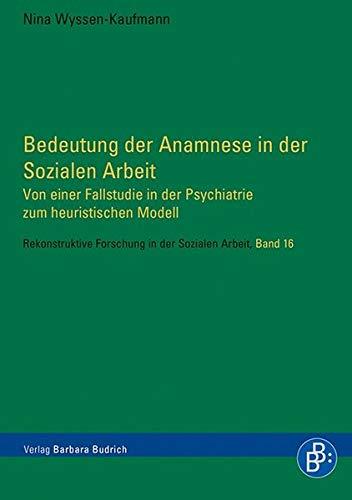 Bedeutung der Anamnese in der Sozialen Arbeit: Nina Wyssen-Kaufmann