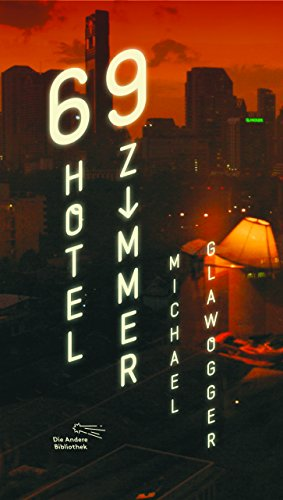 69 Hotelzimmer: Michael Glawogger