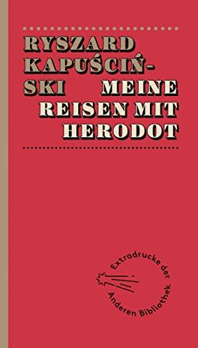 Meine Reisen mit Herodot: Ryszard Kapuscinski