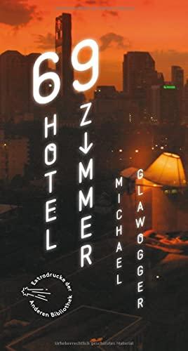 9783847720102: 69 Hotelzimmer: Sonderausgabe der Anderen Bibliothek