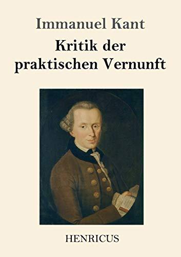 Kritik der praktischen Vernunft (German Edition): Kant, Immanuel