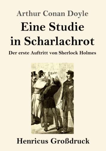 Eine Studie in Scharlachrot (Grossdruck): Der erste Auftritt von Sherlock Holmes (Paperback) - Sir Arthur Conan Doyle