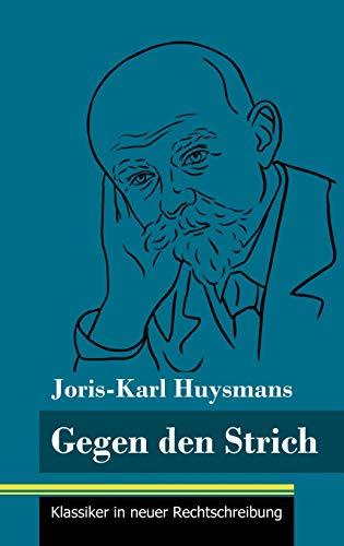 Gegen den Strich : (Band 22, Klassiker: Joris-Karl Huysmans