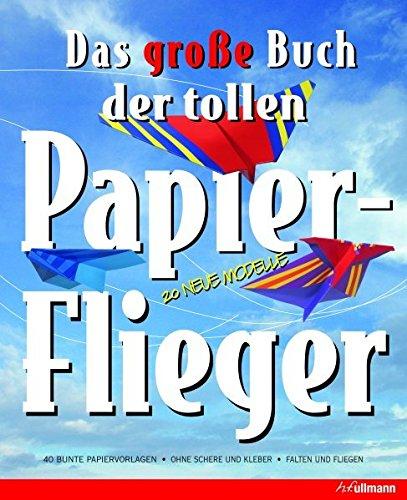 9783848000883: Das große Buch der tollen Papierflieger