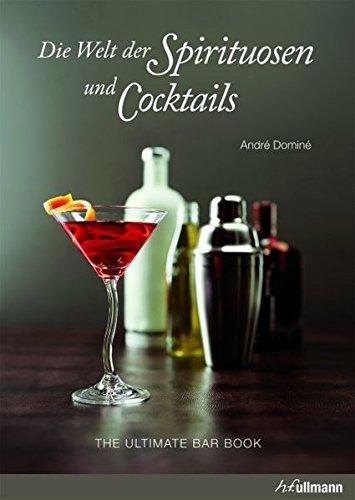 9783848001316: Die Welt der Spirituosen und Cocktails: The Ultimate Bar Book