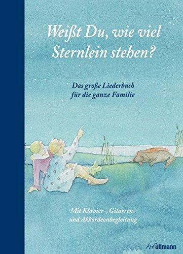 9783848001743: Das große Liederbuch: Weißt Du, wie viel Sternlein stehen?: Das große Liederbuch für die ganze Familie