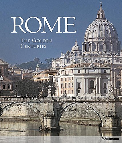 Rome: The Golden Centuries: Bussagli, Marco