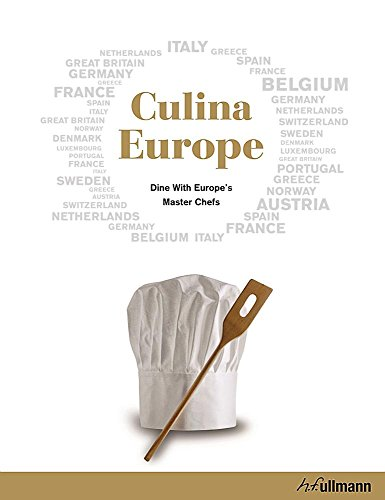 Culina Europe: Dine with Europe's Master Chefs: Eurodélices (Editor)