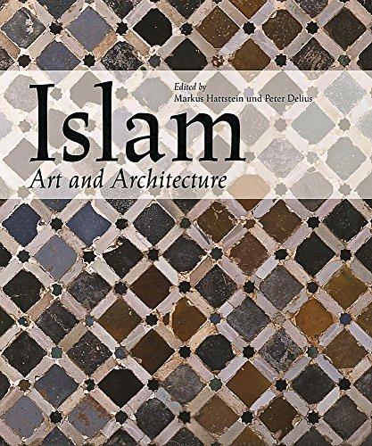 Islam: Art and Architecture: Markus Hattstein (Editor),