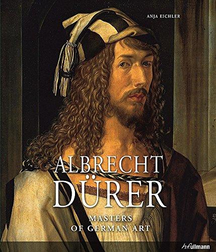 Masters of German Art: Albrecht Durer: Eichler, Anja-Franziska