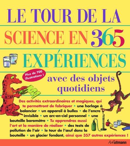 9783848004126: Le tour de la science en 365 expériences avec des objets du quotidien