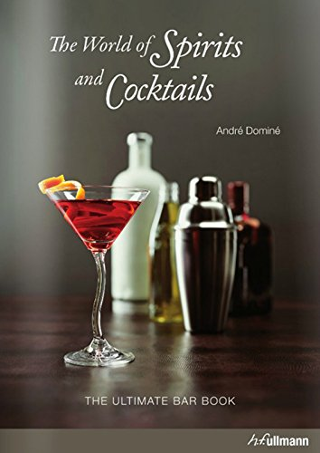 World of Spirits and Cocktails (Bar Book) Incl. Ebook (Book & Merchandise): Andre Domine