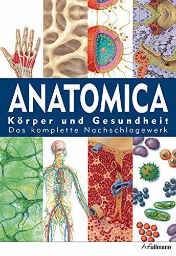 9783848004836: Anatomica: Körper und Gesundheit - Das komplette Nachschlagewerk