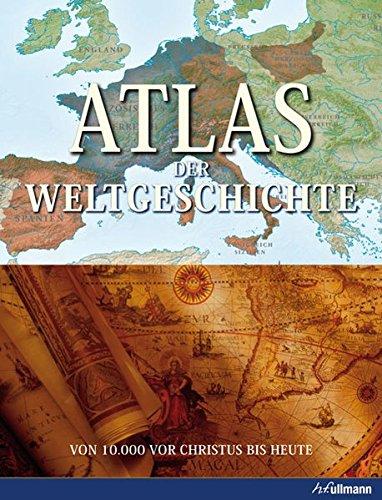 Atlas der Weltgeschichte: Von 10.000 v. Chr.: Gordon Cheers, Geoffrey