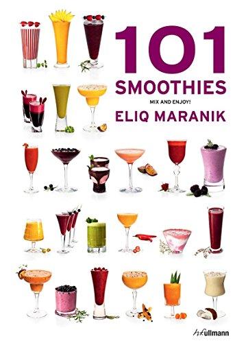 101 Smoothies to Mix and Enjoy: Maranik, Eliq; Westerlund, Orjan