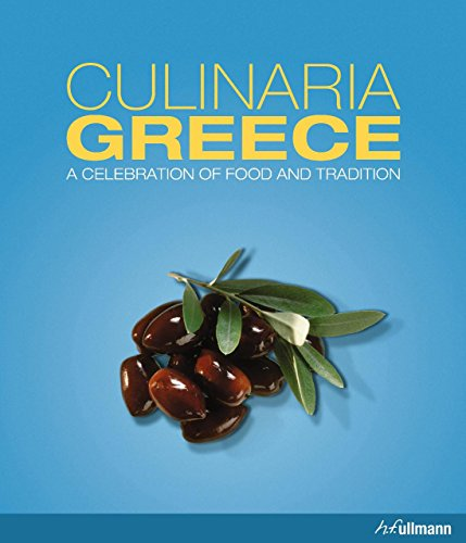 Culinaria Greece: A Celebration of Food and Tradition: Milona, Marianthi