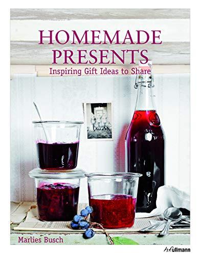 Homemade Presents: Inspiring Gift Ideas to Share: Busch, Marlies