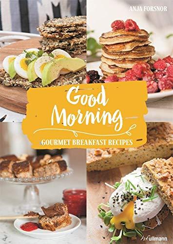 9783848011155: Good Morning: Gourmet Breakfast Recipes