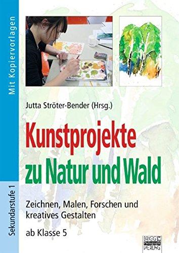 Kunstprojekte zu Natur und Wald - Jutta Ströter-Bender, Jutta Ströter- Bender