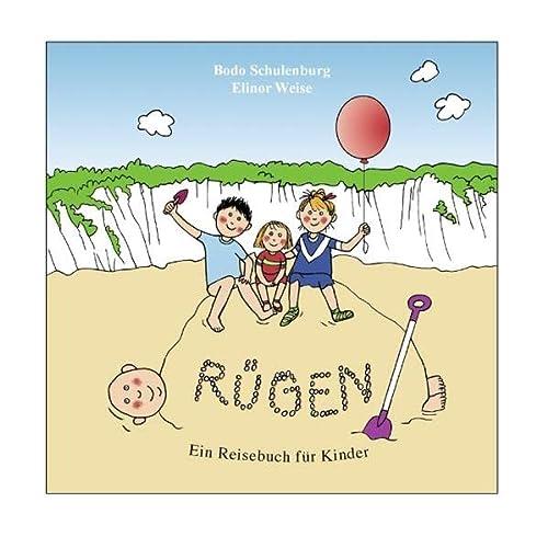 RÜGEN: Ein Reisebuch für Kinder: Bodo, Schulenburg; Weise, Elinor