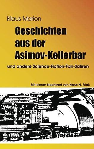 Geschichten aus der Asimov-Kellerbar: und andere Science-Fiction-Fan-Satiren: Marion, Klaus