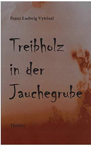 9783848204557: Treibholz in der Jauchegrube