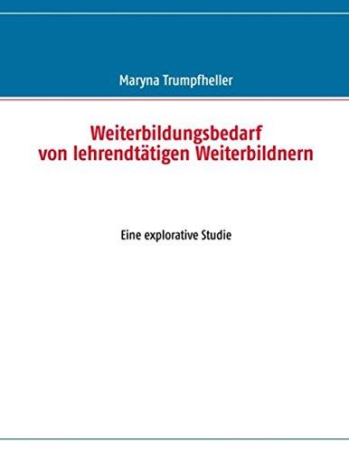 9783848205134: Weiterbildungsbedarf von lehrendtätigen Weiterbildnern: Eine explorative Studie