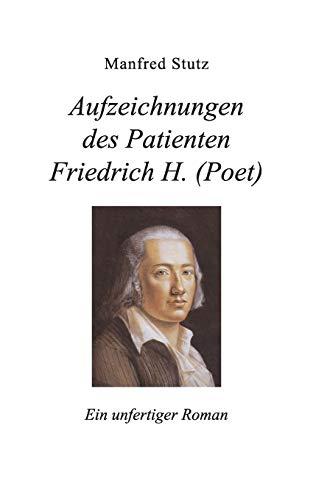 9783848205356: Aufzeichnungen des Patienten Friedrich H. (Poet)