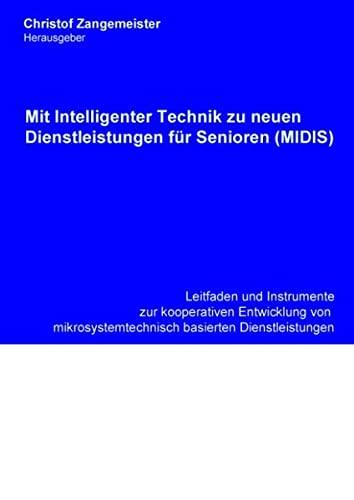 9783848206162: Mit intelligenter Technik zu neuen Dienstleistungen für Senioren (MIDIS): Leitfaden und Instrumente zur kooperativen Entwicklung mikrosystemtechnisch basierten Dienstleistungen