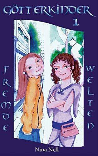 Gotterkinder 1 - Fremde Welten: Nell, Nina