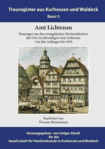 9783848206780: Amt Lichtenau: Trauungen aus den evangelischen Kirchenbüchern der Orte im ehemaligen Amt Lichtenau von den Anfängen bis 1830