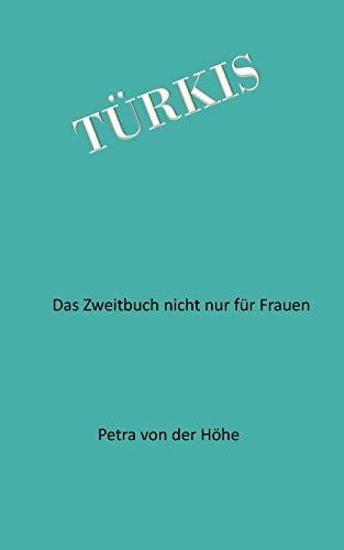 T Rkis: Petra Von Der H. He