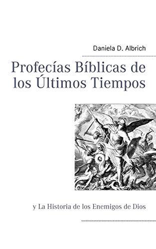 9783848207893: Profecías Bíblicas de los Ùltimos Tiempos (Spanish Edition)