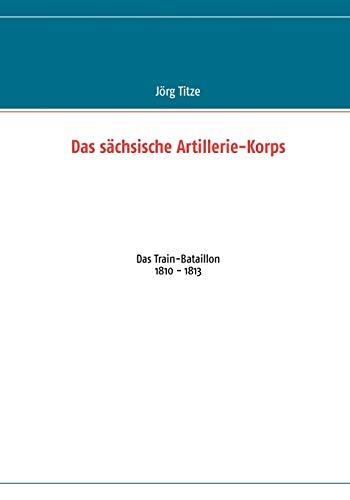 Das S Chsische Artillerie-Korps: Jorg Titze