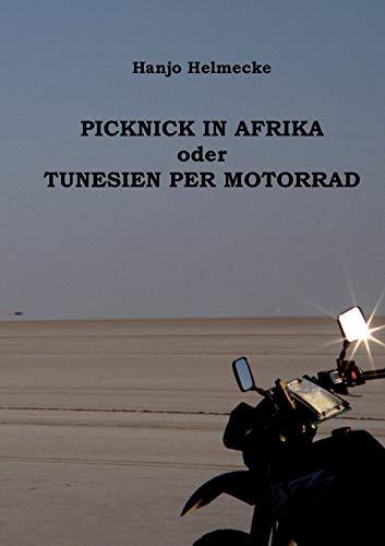9783848213351: Picknick in Afrika oder Tunesien per Motorrad (German Edition)