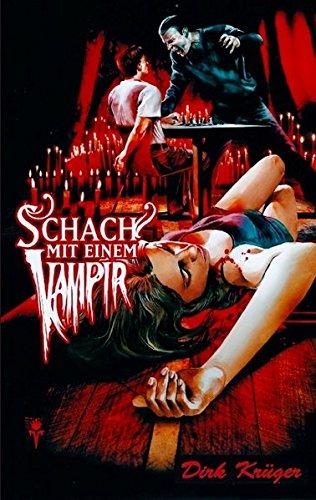 Schach mit einem Vampir: Kr�ger, Dirk
