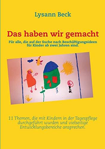 Das haben wir gemacht (German Edition): Lysann Beck