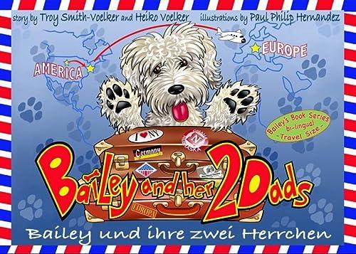 Bailey und ihre zwei Herrchen - Bailey and her two dads: Ein zweisprachiges Kinderbuch auf Deutsch ...